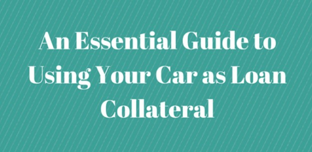 use your car as collateral for a loan