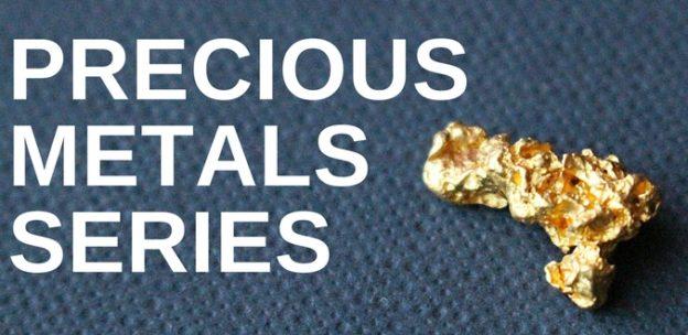 Precious Metals Series